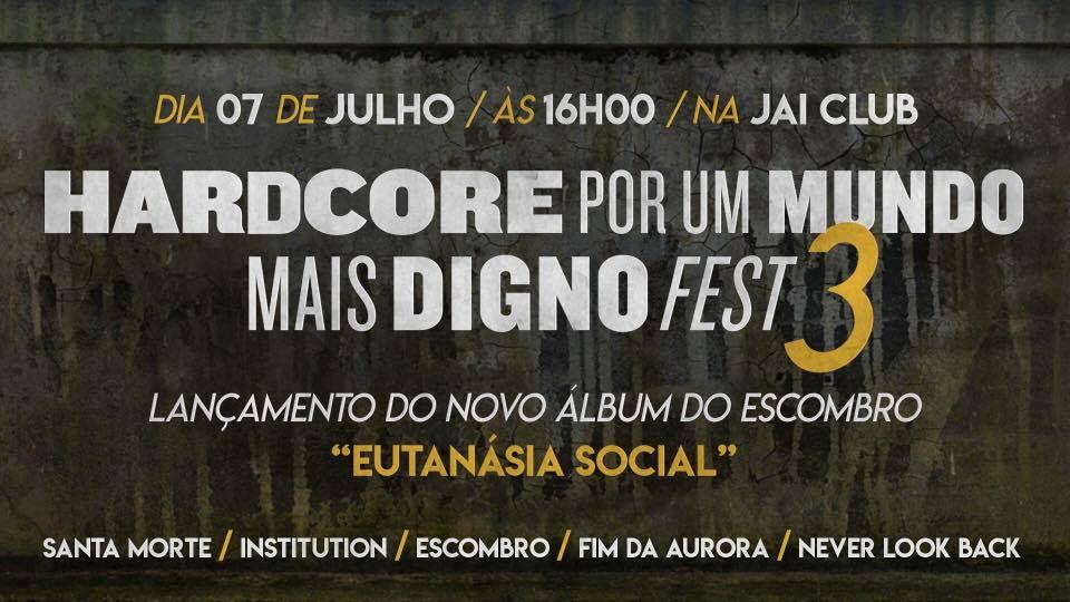 Hardcore Por Um Mundo Mais Digno Fest chega à 3ª edição